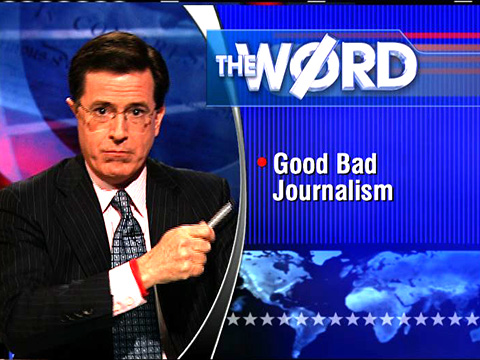 Colbert_Good Bad Journalism